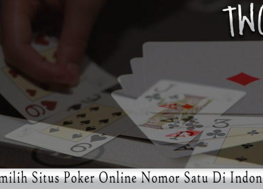 Poker Online Nomor Satu Di Indonesia - Agen Judi DominoQQ Online